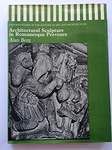book Architectural Sculpture in Romanesque Provence (Oxford Studies in the History of Art and Architecture)