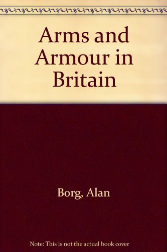 book Arms and Armour in Britain