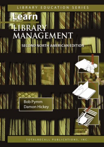 book Learn Library Management a Practical Study Guide for New or Busy Managers in Libraries and Other Information Agencies Second North American Edition 20 (Library Education)