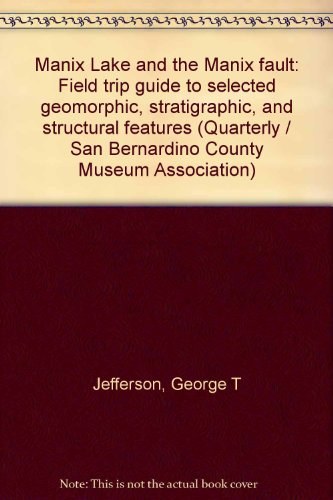 book Manix Lake and the Manix fault: Field trip guide to selected geomorphic, stratigraphic, and structural features (Quarterly \/ San Bernardino County Museum Association)
