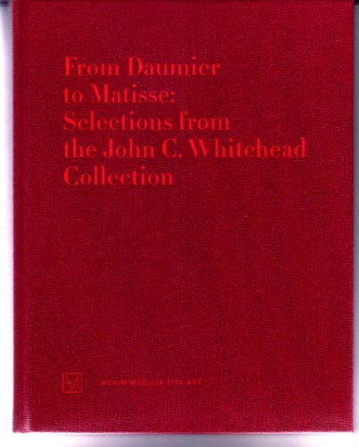 book From Daumier to Matisse: Selections from the John C. Whitehead collection