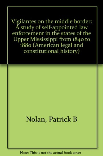 book VIGILANTES ON MIDDLE BORDER (American legal and constitutional history)