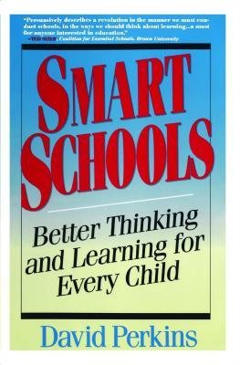 book [(Smart Schools: From Training Memories to Educating Minds)] [Author: David Perkins] published on (May, 1995)