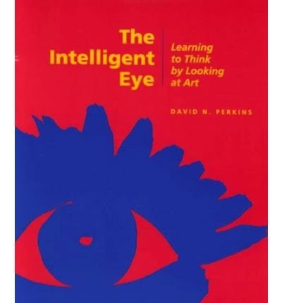book The Intelligent Eye: Learning to Think by Looking at Art (Occasional Papers) (Paperback) - Common