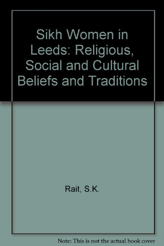 book Sikh Women in Leeds: Religions, Social and Cultural Beliefs and Traditions