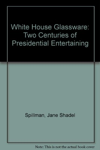 book White House Glassware: Two Centuries of Presidential Entertaining