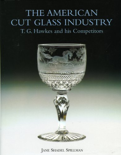 book American Cut Glass Industry: T. G. Hawkes and His Competitors 1st edition by Spillman, Jane Shadel (1996) Hardcover