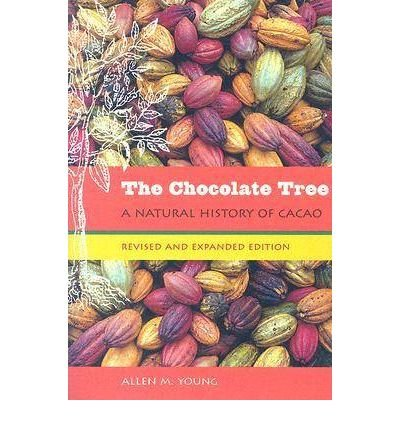 book [ The Chocolate Tree: A Natural History of Cacao (Revised) ] By Young, Allen M ( Author ) [ 2011 ) [ Paperback ]