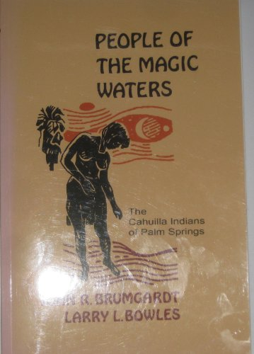 book People of the Magic Waters: the Cahuilaa Indians of Palm Springs