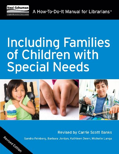 book Including Families of Children with Special Needs: A How-To-Do-It Manual for Librarians, Revised Edition (How to Do It Manuals for Librarians)