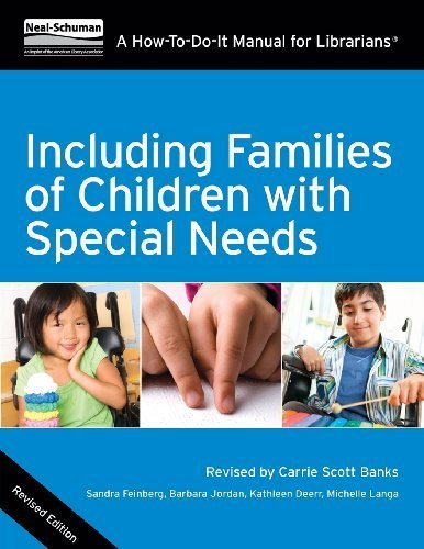 book Including Families of Children with Special Needs: A How-To-Do-It Manual for Librarians, Revised Edition (How to Do It Manuals for Librarians) Revised edition by Sandra Feinberg, Barbara A. Jordan, Kathleen Deerr, Michelle (2013) Paperback