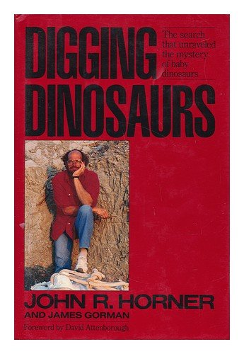 book Digging Dinosaurs: The Search That Unraveled the Mystery of Baby Dinosaurs
