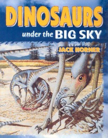 book Dinosaurs: Under the Big Sky