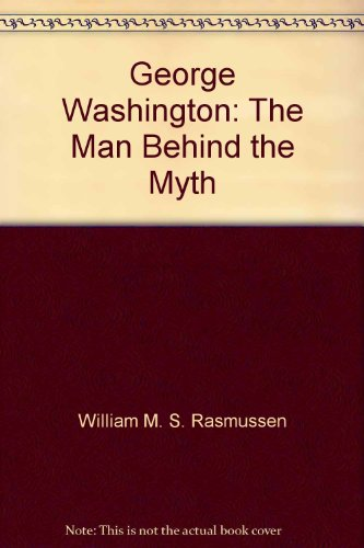 book George Washington: The Man Behind the Myth