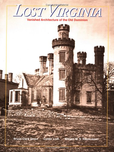 book Lost Virginia: Vanished Architecture of the Old Dominion