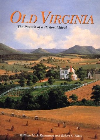 book Old Virginia: The Pursuit of a Pastoral Ideal