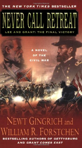 book Never Call Retreat: Lee and Grant: The Final Victory: A Novel of the Civil War (Gettysburg)