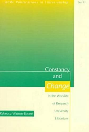 book Constancy and Change in the Worklife of Research University Librarians (Acrl Publications in Librarianship)