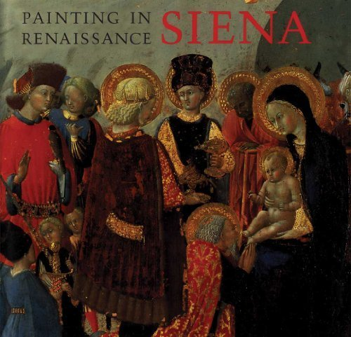 book Painting in Renaissance Siena, 1420?1500 by Christiansen, Keith, Kanter, Laurence, Strehlke, Carl Brando (2013) Paperback
