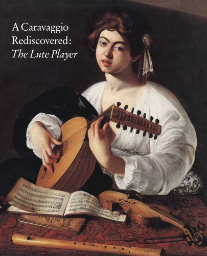 book A Caravaggio Rediscovered: The Lute Player