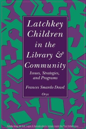 book Latchkey Children in the Library & Community: Issues, Strategies, and Programs by Dowd Frances S. (1991-08-26) Paperback