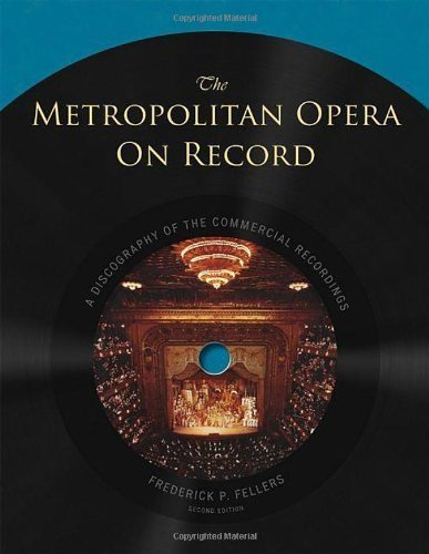 book The Metropolitan Opera on Record: A Discography of the Commercial Recordings 2nd edition by Fellers, Frederick P. (2010) Hardcover