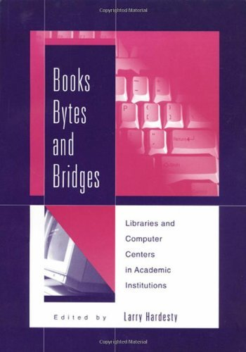book Books, Bytes, and Bridges: Libraries and Computer Centers in Academic Institutions by Larry Hardesty (1999-12-01) Paperback