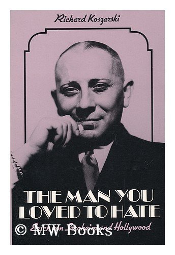 book The Man You Loved To Hate: Erich Von Stroheim and Hollywood by Koszarski Richard (1983-08-25) Paperback