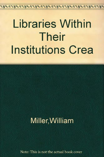book Libraries Within Their Institutions Crea