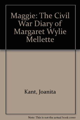 book Maggie: The Civil War Diary of Margaret Wylie Mellette