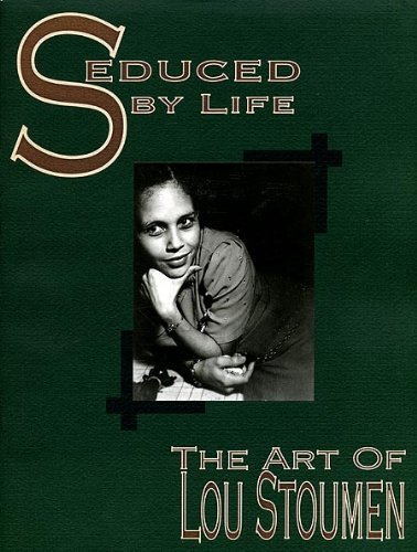 book Seduced by life: The art of Lou Stoumen