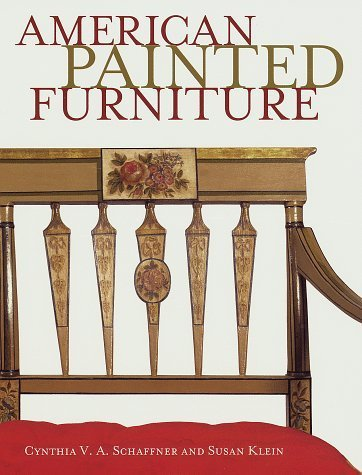 book American Painted Furniture by Cynthia V. A. Schaffner, Susan Klein (1997) Hardcover