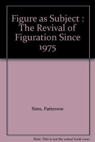 book Figure as Subject : The Revival of Figuration Since 1975