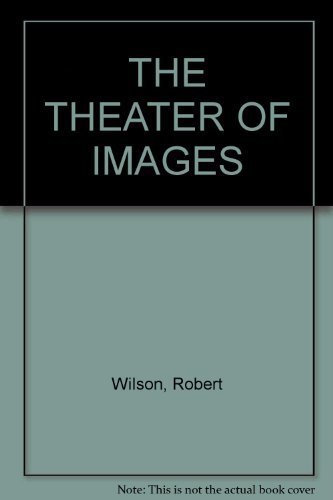 book Robert Wilson: The Theater of Images Paperback September, 1984