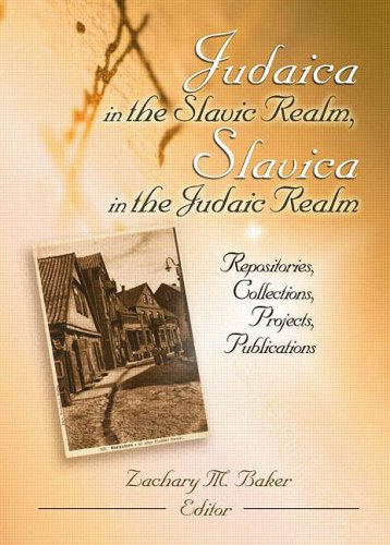 book Judaica in the Slavic Realm, Slavica in the Judaic Realm: Repositories, Collections, Projects, Publications