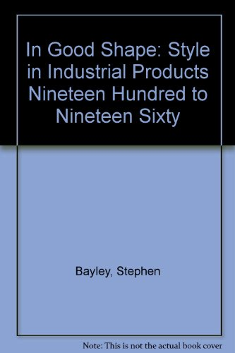 book In Good Shape: Style in Industrial Products, 1900 to 1960
