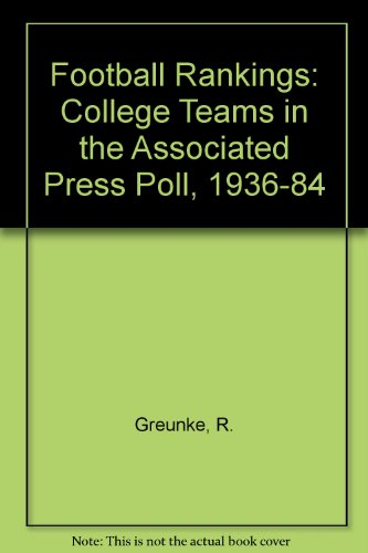 book Football Rankings: College Teams in the Associated Press Poll, 1936-1984