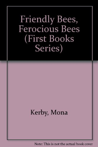 book Friendly Bees, Ferocious Bees (First Books Series)