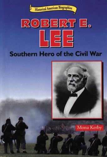 book Robert E. Lee: Southern Hero of the Civil War (Historical American Biographies)