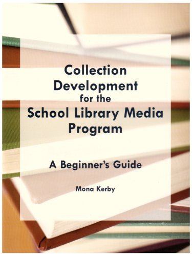book Collection Development for the School Library Media Program: A Beginner\'s Guide by Kerby, Mona (2006) Paperback