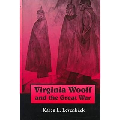 book [(Virginia Woolf and the Great War)] [Author: Karen L. Levenback] published on (May, 1999)