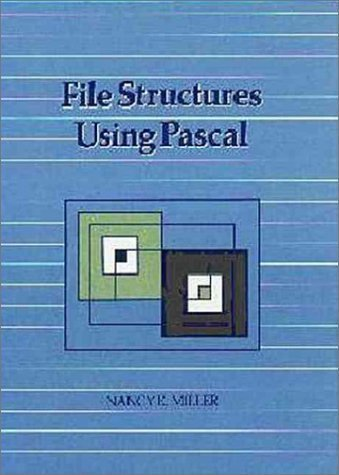 book File Structures Using Pascal (The Benjamin\/Cummings Series in Computer Science) by Miller, Nancy E. (1987) Hardcover