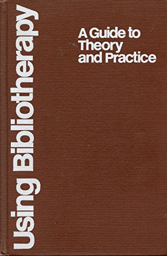 book Using Bibliotherapy: A Guide to Theory and Practice