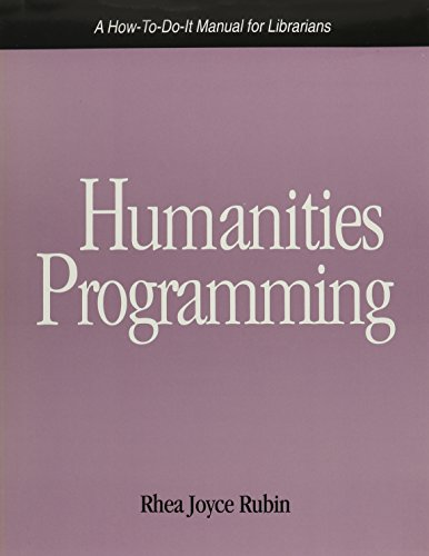 book Humanities Programming: A How-To-Do-It Manual (How to Do It Manuals for Librarians)