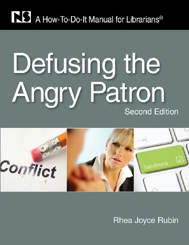 book Defusing the Angry Patron: A How-To-Do-It Manual for Librarians, Second Edition (How to Do It Manuals for Librarians)