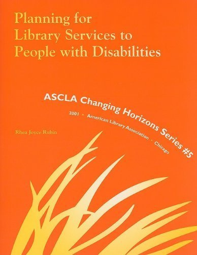 book Planning for Library Services to People with Disabilities (Ascla Changing Horizons Series) by Rubin, Rhea Joyce (2001) Paperback