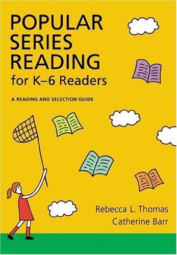 book Popular Series Fiction for K-6 Readers: A Reading and Selection Guide (Popular Series Fiction for K-6 Readers: A Reading & Selection) by Thomas, Rebecca L., Barr, Catherine (2004) Hardcover