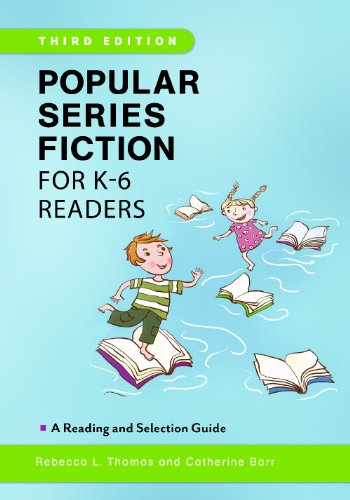 book Popular Series Fiction for K-6 Readers: A Reading and Selection Guide, 3rd Edition (Children\'s and Young Adult Literature Reference)