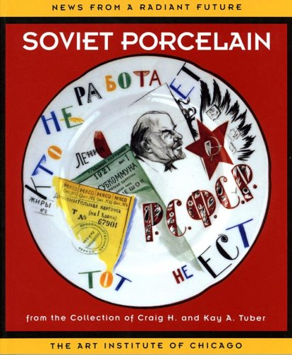 book News From a Radiant Future: Soviet Porcelain from the Collection of Craig H. and Kay A. Tuber