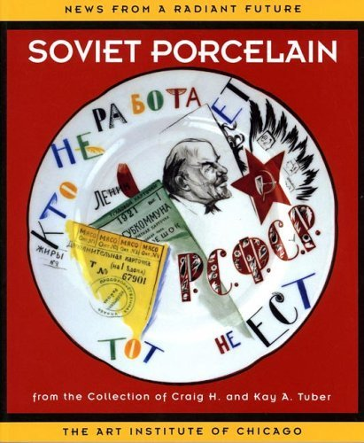book News From a Radiant Future: Soviet Porcelain from the Collection of Craig H. and Kay A. Tuber by Wardropper, Ian (2005) Paperback